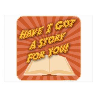 ¡Tengo conseguí una historia para usted! Postal