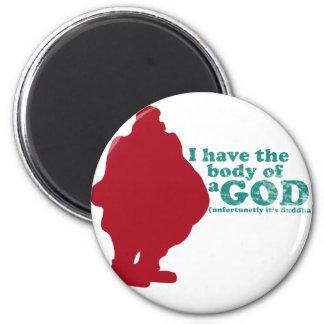 Tengo el cuerpo de dios (unfortunetly su Buda) Imán Redondo 5 Cm