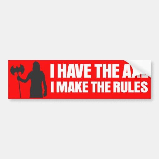 Tengo el hacha, yo hago las reglas pegatina de parachoque
