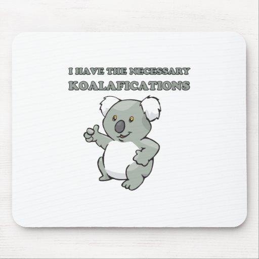 Tengo el Koalafications necesario Mousepads