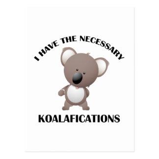 Tengo el Koalafications necesario Tarjeta Postal