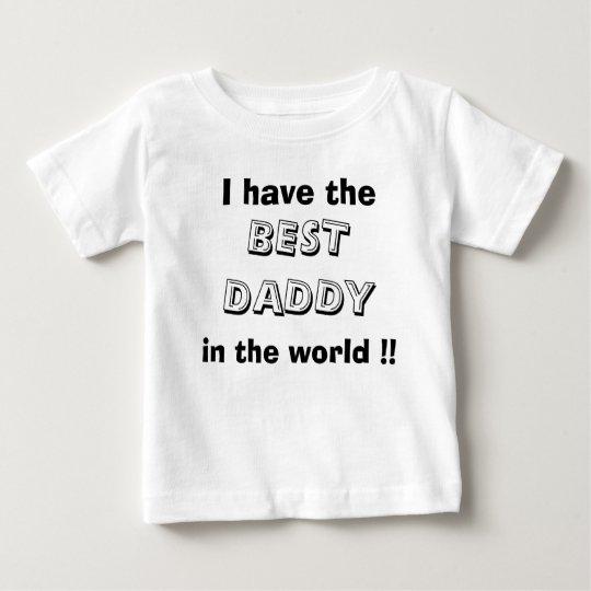 ¡Tengo, el MEJOR PAPÁ, en el mundo!! Playera De Bebé