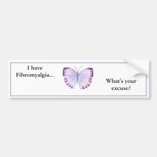 ¿Tengo Fibromyalgia… cuál es su excusa? Pegatina Para Auto