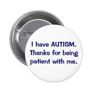 Tengo gracias del AUTISMO por ser botón paciente Pin Redondo De 2 Pulgadas