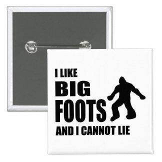 Tengo gusto de Bigfoots y no puedo mentir Pin Cuadrada 5 Cm