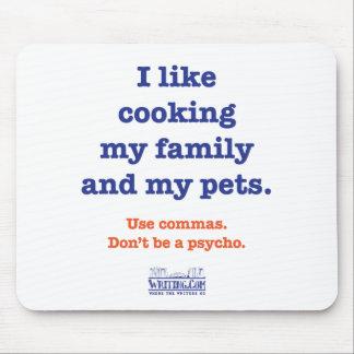 Tengo gusto de cocinar mi familia y a mis mascotas alfombrilla de ratón