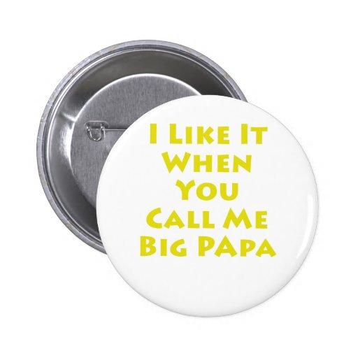 Tengo gusto de él cuando usted me llama papá grand pin