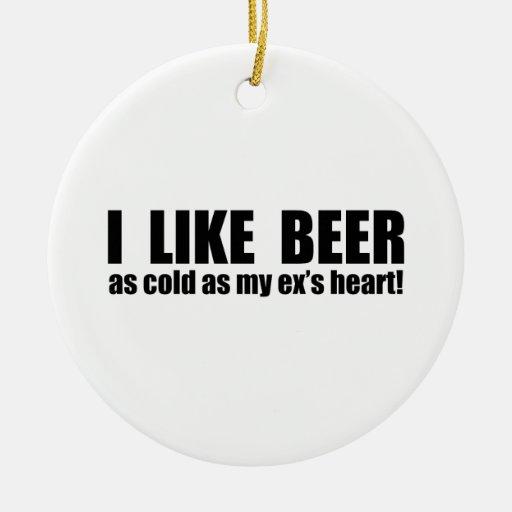 Tengo gusto de frío de la cerveza como mi ex adorno navideño redondo de cerámica