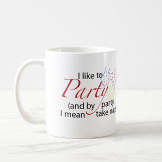 Tengo gusto de ir de fiesta la taza