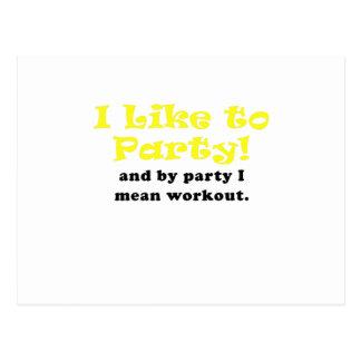 Tengo gusto de ir de fiesta y por el fiesta postales