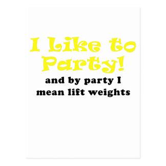 Tengo gusto de ir de fiesta y por el fiesta tarjeta postal
