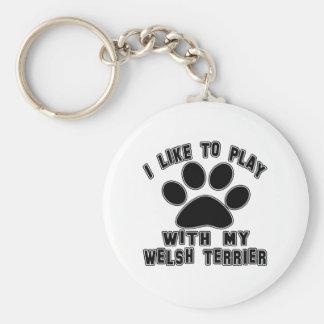 Tengo gusto de jugar con mi terrier galés llaveros