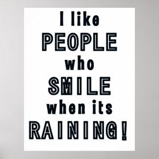 ¡Tengo gusto de la gente que sonríe cuando llueve! Póster