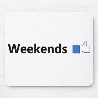 Tengo gusto de los fines de semana - Mousepad (el  Tapetes De Ratones