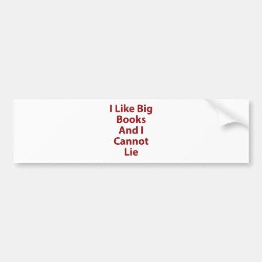Tengo gusto de los libros grandes y no puedo menti pegatina para auto