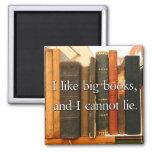 Tengo gusto de los libros grandes y no puedo menti iman de frigorífico