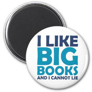 Tengo gusto de los libros grandes y no puedo menti imán redondo 5 cm
