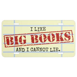 Tengo gusto de los libros grandes y no puedo menti placa de matrícula