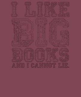 Tengo gusto de los libros grandes y no puedo menti camiseta