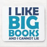 Tengo gusto de los libros grandes y no puedo menti alfombrillas de raton