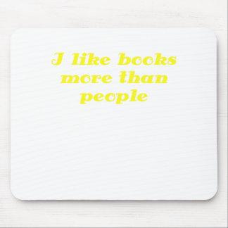 Tengo gusto de los libros más que gente alfombrillas de ratón