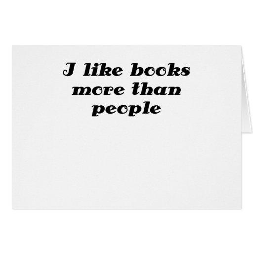 Tengo gusto de los libros más que gente tarjeta de felicitación