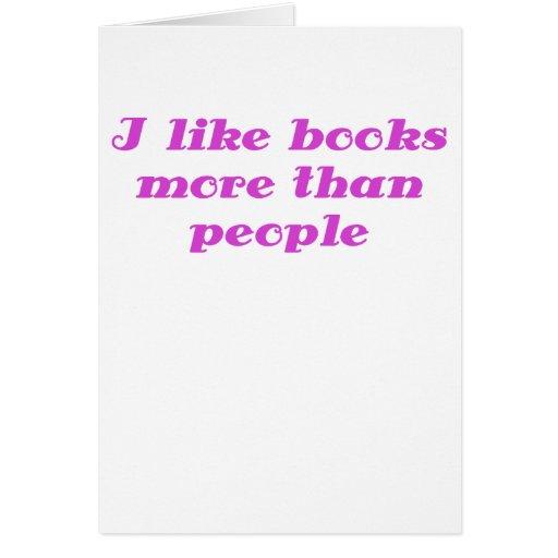Tengo gusto de los libros más que gente tarjetón