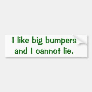 Tengo gusto de los parachoques grandes y no puedo  pegatina para auto