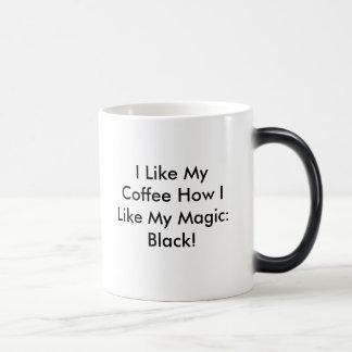 Tengo gusto de mi café cómo tengo gusto de mi taza mágica