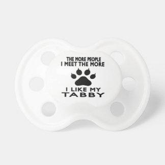 Tengo gusto de mi Tabby. Chupetes Para Bebes