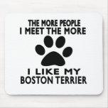 Tengo gusto de mi terrier de Boston Alfombrilla De Ratón