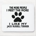 Tengo gusto de mi terrier de Jack Russell Alfombrilla De Ratón