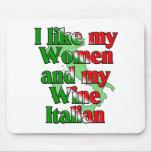 Tengo gusto de mis mujeres e italiano del vino alfombrilla de ratón