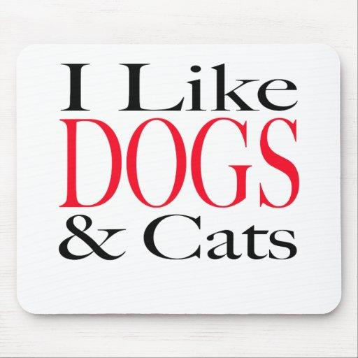 Tengo gusto de PERROS y de gatos Tapetes De Ratón