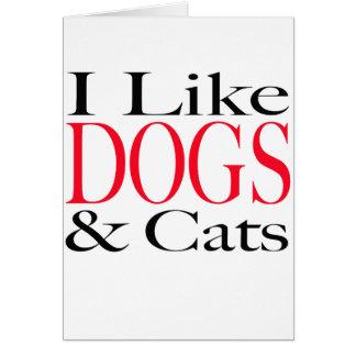 Tengo gusto de PERROS y de gatos Tarjeta De Felicitación