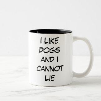 Tengo gusto de perros y no puedo mentir taza