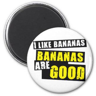 Tengo gusto de plátanos - los plátanos son buenos imán redondo 5 cm