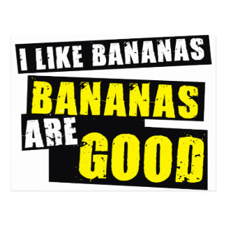 Tengo gusto de plátanos - los plátanos son buenos tarjeta postal