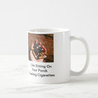 Tengo gusto de sentarme en sus cigarrillos que fum taza