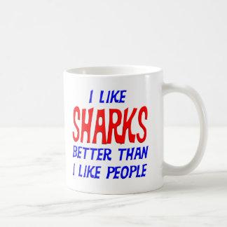 Tengo gusto de tiburones mejores que tengo gusto taza