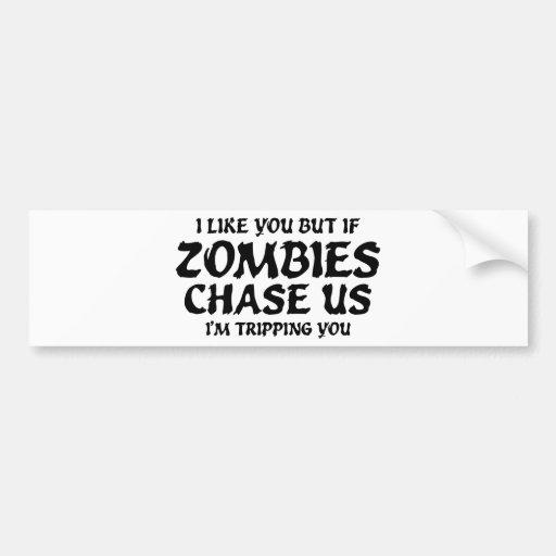 Tengo gusto de usted pero si los zombis nos persig pegatina de parachoque