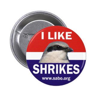 Tengo gusto del botón de Shrikes Chapa Redonda 5 Cm