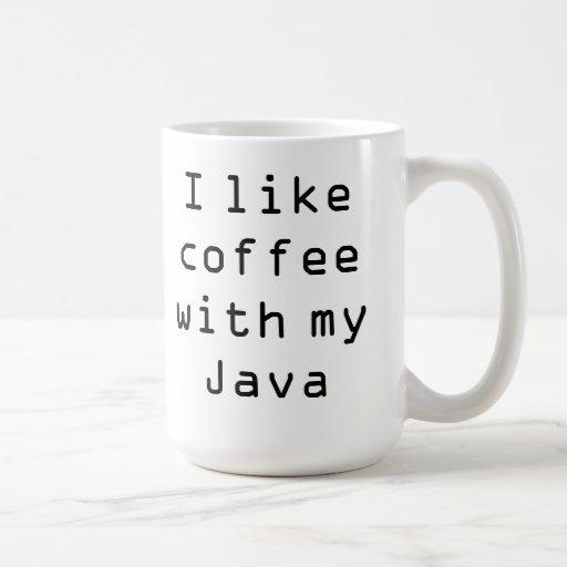 Tengo gusto del café con mi Java Tazas De Café