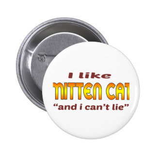 Tengo gusto del gato de la manopla pin redondo 5 cm
