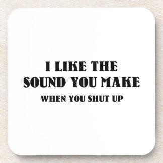 Tengo gusto del sonido que usted hace cuando usted posavasos