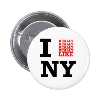 Tengo gusto realmente realmente realmente de NY Pin Redondo De 2 Pulgadas