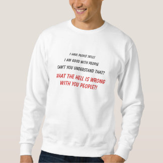 Tengo habilidades de la gente, yo soy bueno con la suéter