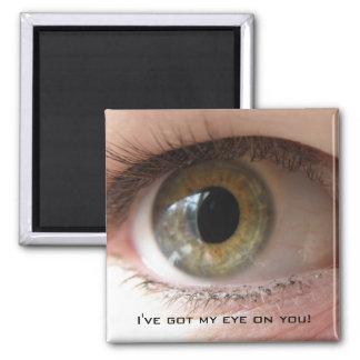 ¡Tengo mi ojo en usted! Imán