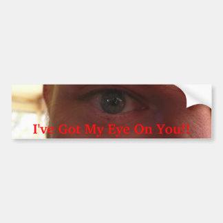 ¡Tengo mi ojo en usted!! Pegatina Para Auto