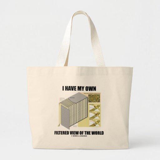 Tengo mi propia opinión filtrada del mundo bolsas lienzo